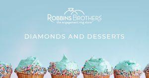 "Robbins Brothers ""Diamonds + Desserts"" Couples Event 2019"