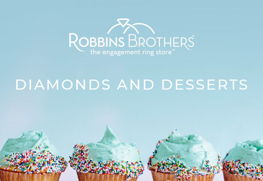 "Robbins Brothers ""Diamonds + Desserts"" Couples Event 2019"
